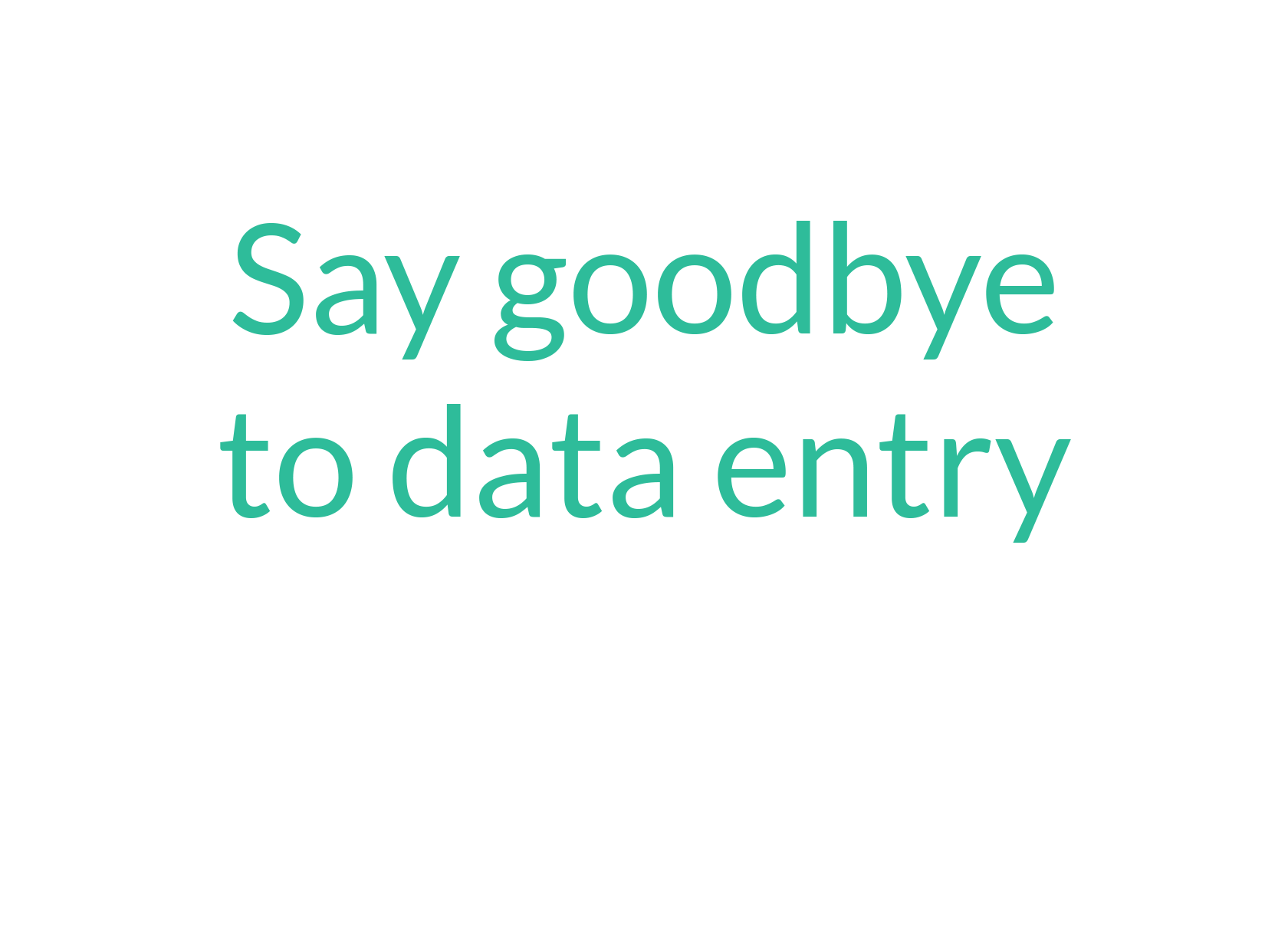 say-goodbye-to-data-entry